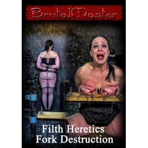 Brutal Master - Filth Heretics Fork Destruction
