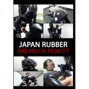 Japan Rubber - Dream or Reality