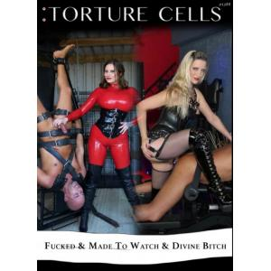 Torture Cells - Fucked & Made To Watch & Divine Bitch