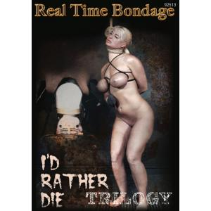 Real Time Bondage - I'd Rather Die