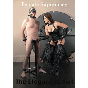 Female Supremacy - The Elegant Sadist