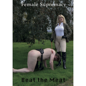 Female Supremacy - Beat the Meat
