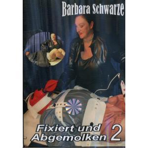 Barbara Schwarze - Fixiert und Abgemolken 2