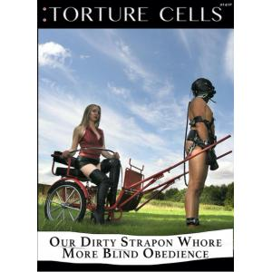 Torture Cells - Our Dirty Strapon Whore