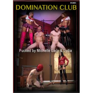 Domination Club - Fucked By Michelle Lacy & Lydia