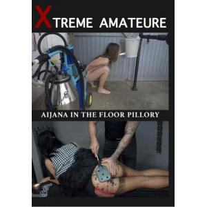 Xtreme Amateure - Aijana In The Floor Pillory