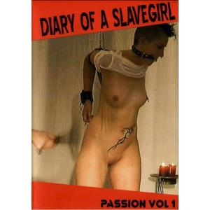 Diary of a Slavegirl - Passion Volume 1