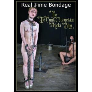 Real Time Bondage - The DeCuntStruction of Nicki Blue Part Two