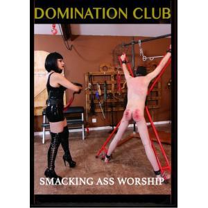 Domination Club - Smacking Ass Worship