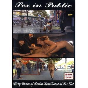 Sex in Public - Dirty Whore of Berlin