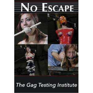 No Escape - The Gag Testing Institute