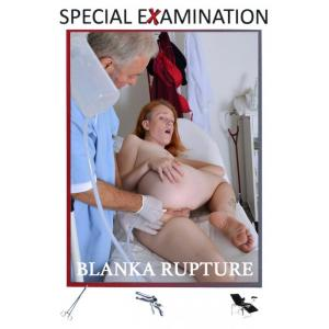 Special Examination - Blanka Rupture
