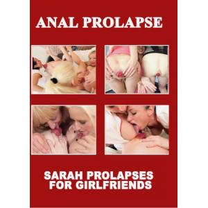 Anal Prolapse - Sarah Prolapses for Girlfriends