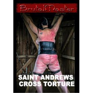 Brutal Master - Saint Andrews Cross Torture