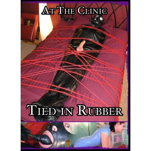 At the Clinic - Tied in Rubber