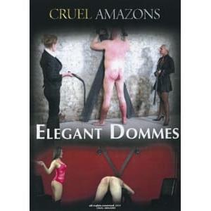 Cruel Amazons - Elegant Dommes