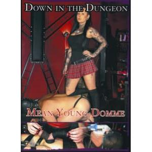 Down in the Dungeon - Mean Young Domme