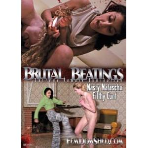 Brutal Beatings - Nasty Natascha Filthy Cunt
