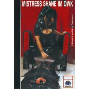 OWK - Mistress Shane in the OWK