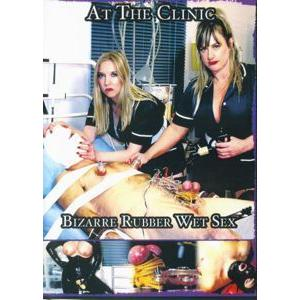 At The Clinic - Bizarre Rubber Wet Sex