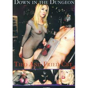 Down In The Dungeon - Tied And Fried Cbt