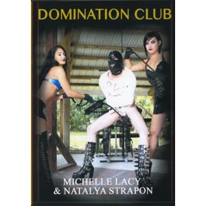 Domination Club - Michelle Lacy & Natalya Strapon