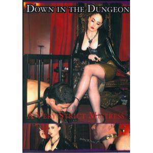 Down at the Dungeon - A Very Strict Mistress