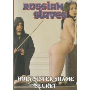 Russian Slaves - Holy sister shame Secret