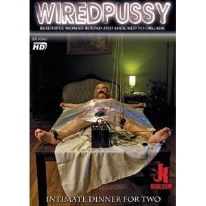 Wired Pussy - Intimate Dinner For Two